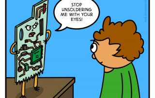 Stop Unsoldering me with your eyes!